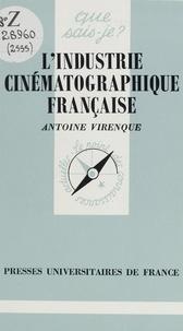 Antoine Virenque et Paul Angoulvent - L'industrie cinématographique française.