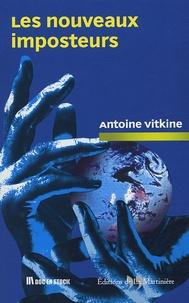 Antoine Vitkine - Les nouveaux imposteurs.