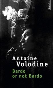 Antoine Volodine - Bardo or not Bardo.