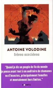 Antoine Volodine - Frères sorcières - Entrevoûtes.
