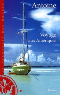 Antoine - Voyage aux Amériques.
