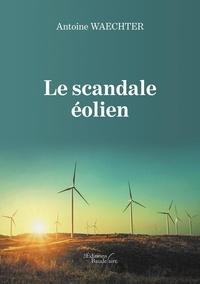 Téléchargements gratuits de manuels kindle Le scandale éolien 9791020325297
