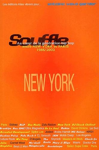 Antoine-Wave Garnier - Souffle, Au coeur de la génération hip hop, entre New York et Paris - Partie 1, 1986-1996 New-York, L'Amérique aliénée.