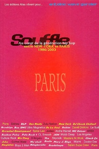 Antoine-Wave Garnier - Souffle, Au coeur de la génération hip hop, entre New York et Paris - Partie 2, 1996-2003, Paris, La France mystifiée.