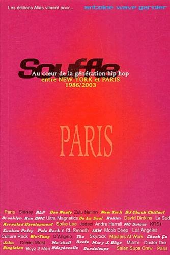 Antoine-Wave Garnier - Souffle, Au coeur de la génération hip hop, entre New York et Paris - Partie 2, 1996-2003, Paris, La France mystifiée.