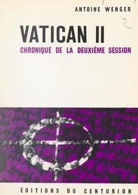 Antoine Wenger et Rémy Munsch - Vatican II, chronique de la deuxième session.