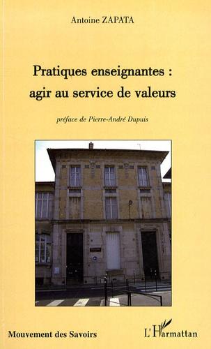 Antoine Zapata - Pratiques enseignantes : agir au servir des valeurs.