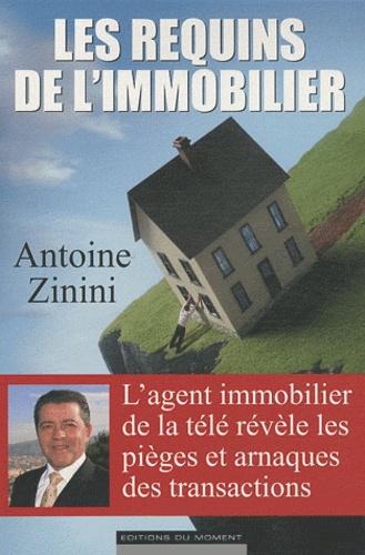 Antoine Zinini - Les requins de l'immobilier.