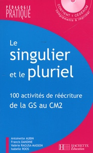 Le singulier et le pluriel - 100 activités de réécriture de la Grande Section au CM2.pdf