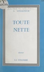 Antoinette Augagneur - Toute nette.