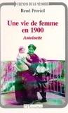 Antoinette Blachon - Une vie de femme en 1900 - Souvenirs.