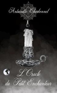 Antoinette Charbonnel - L'Oracle du Petit Enchanteur.