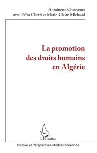 Antoinette Chauvenet et Faïza Cherfi - La promotion des droits humains en Algérie.