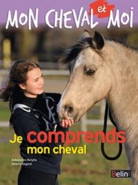 Antoinette Delylle - Je comprends mon cheval.