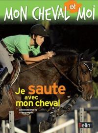 Antoinette Delylle et Thierry Ségard - Je saute avec mon cheval.
