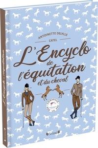 Antoinette Delylle et  Catel - L'encyclo de l'équitation et du cheval.