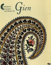 Antoinette Faÿ-Hallé - Comment reconnaître une faïence de Gien.
