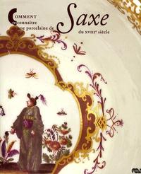 Antoinette Faÿ-Hallé - Comment reconnaître une porcelaine de Saxe du XVIIIe siècle.