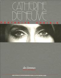 Antoinette Fouque - Catherine Deneuve - Portraits choisis.