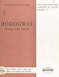 Antoinette Hallaire et G. Sautter - Hodogway (Cameroun Nord) - Un village de montagne en bordure de plaine.