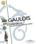 Antoinette Hubert - Gaulois d'ici et d'au-delà - Une exposition pleine de celtes.