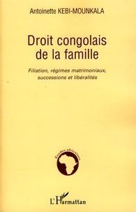 Antoinette Kebi-Mounkala - Droit congolais de la famille - Filiation, régimes matrimoniaux, successions et libéralités.