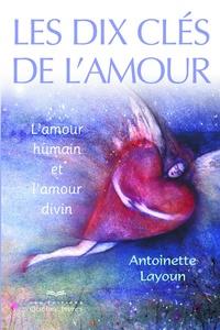 Antoinette Layoun - Les dix clés de l'amour - L'amour humain et l'amour divin.