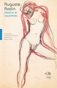 Antoinette Le Normand-Romain et Christina Buley-Uribe - Auguste Rodin - Dessins et aquarelles.
