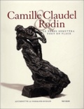 Antoinette Le Normand-Romain - Camille Claudel & Rodin - Le temps remettra tout en place.
