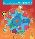 Antoinette Luzza - Et si on coloriait des mandalas ? - Pour enfants à partir de 5 ans.