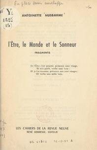 Antoinette Nusbarme - L'Être, le monde et le sonneur - Fragments.