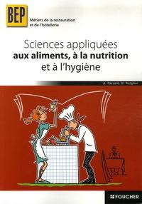 Antoinette Paccard et Bernard Templier - Sciences appliquées aux aliments, à la nutrition et à l'hygiène BEP Métiers de la restauration et de l'hôtellerie.