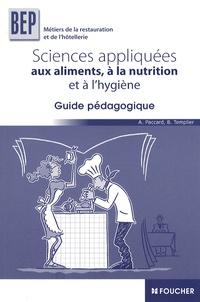 Antoinette Paccard et Bernard Templier - Sciences appliquées aux aliments, à la nutrition et l'hygiène BEP - Guide pédagogique.