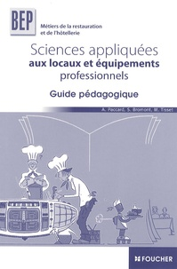 Antoinette Paccard - Sciences appliquées aux locaux et équipements professionnels BEP métiers de la restauration et de l'hôtellerie - Guide pédagogique.