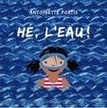 Antoinette Portis - Hé, l'eau !.