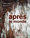 Antoinette Rychner - APRÈS LE MONDE.