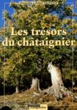 Antoinette Sauvezon et Robert Sauvezon - Les trésors du chataîgnier - Pérégrinations à travers les Cévennes, l'Ardèche, la Corse et autres lieux du Sud de la France.