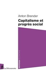 Anton Brender - Capitalisme et progrès social.