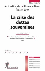 Anton Brender et Florence Pisani - La crise des dettes souveraines.