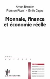 Anton Brender et Florence Pisani - Monnaie, finance et économie réelle.