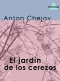Anton Chejov - El jardín de los cerezos.