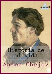 Anton Chejov - Historia de mi vida.