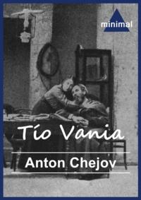 Anton Chejov - Tío Vania.