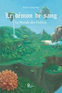 Livres audio gratuits à télécharger sur mon ipod Le démon de sang Tome 3 9791023614169 in French  par Anton Gauthier