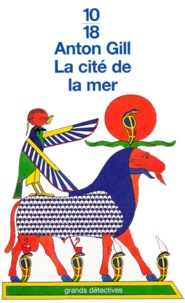 Anton Gill - La cité de la mer - Mystères égyptiens.
