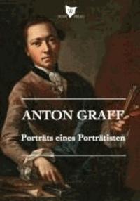 Anton Graff - Porträts eines Porträtisten - Porträts eines Porträtisten.