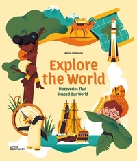 Anton Hallmann - Explore the world - Dicoveries that shaped our world.