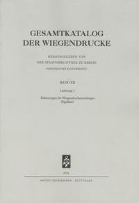 Anton Hiersemann - Gesamtkatalog der Wiegendrucke - Band 12, Lieferung 1 - Abkürzungen für Wiegendrucksammlungen.