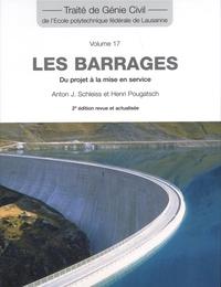 Anton J. Schleiss et Henri Pougatsch - Les barrages - Du projet à la mise en service.