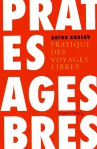 Anton Krotov - Pratique des voyages libres.